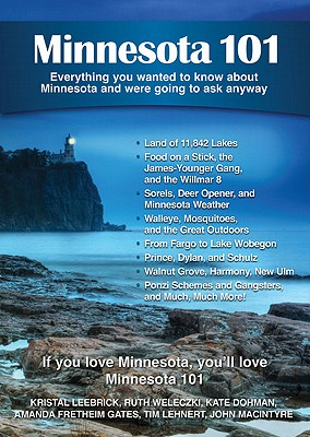 Minnesota 101 By Leebrick, Kristal/ Weleczki, Ruth/ Dohman, Kate/ Gates, Amanda Fretheim/ Lehnert, Tim