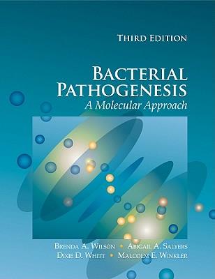 Bacterial Pathogenesis By Salyers, Abigail A./ Wilson, Brenda A./ Whitt, Dixie D./ Winkler, Malcolm E.